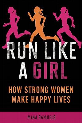 Run-Like-a-Girl-Samuels-Mina-9781580053457